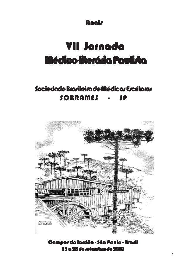 1 VII JornadaVII JornadaVII JornadaVII JornadaVII Jornada Médico-literáriaPaulistaMédico-literáriaPaulistaMédico-literária...