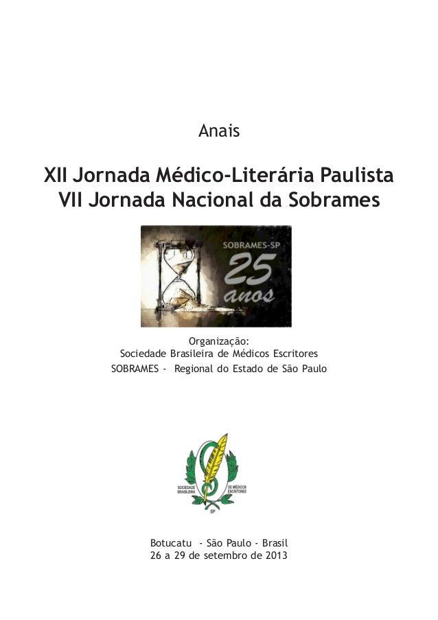 Anais XII Jornada Médico-Literária Paulista VII Jornada Nacional da Sobrames Organização: Sociedade Brasileira de Médicos ...