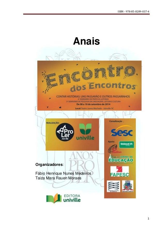 ISBN - 978-85-8209-037-4 1 Anais Organizadores: Fábio Henrique Nunes Medeiros Taiza Mara Rauen Moraes