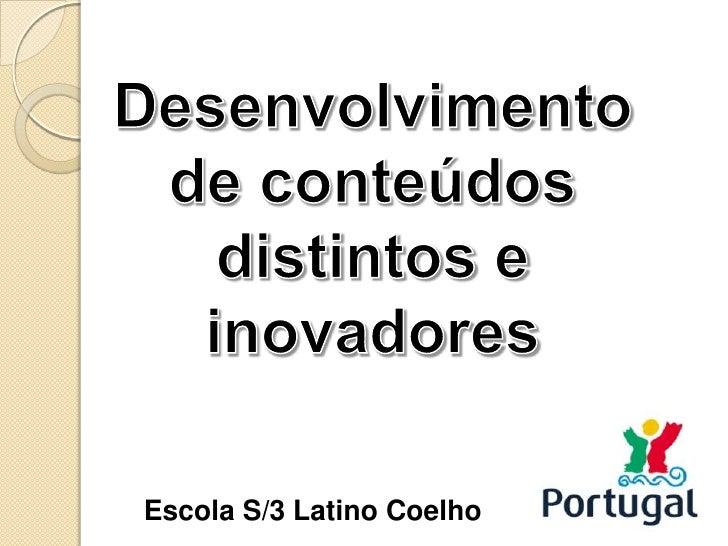Escola S/3 Latino Coelho