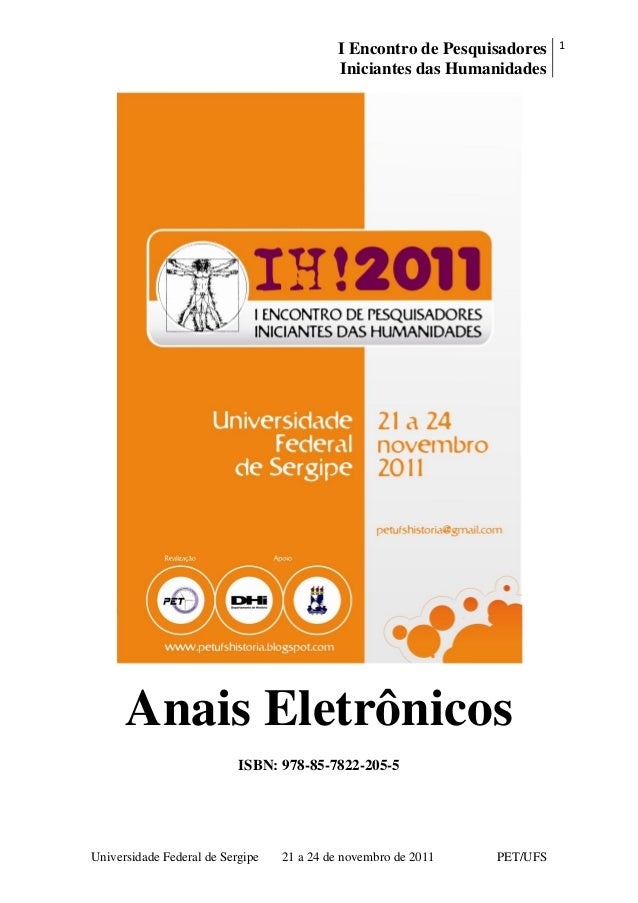 I Encontro de Pesquisadores Iniciantes das Humanidades 1 Universidade Federal de Sergipe 21 a 24 de novembro de 2011 PET/U...