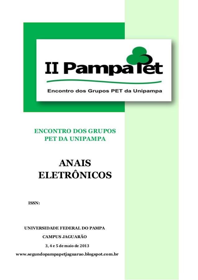ENCONTRO DOS GRUPOS PET DA UNIPAMPA ANAIS ELETRÔNICOS ISSN: UNIVERSIDADE FEDERAL DO PAMPA CAMPUS JAGUARÃO 3, 4 e 5 de maio...