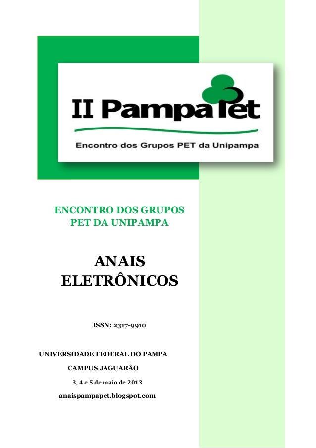ENCONTRO DOS GRUPOS PET DA UNIPAMPA ANAIS ELETRÔNICOS ISSN: 2317-9910 Apresentação UNIVERSIDADE FEDERAL DO PAMPA CAMPUS JA...