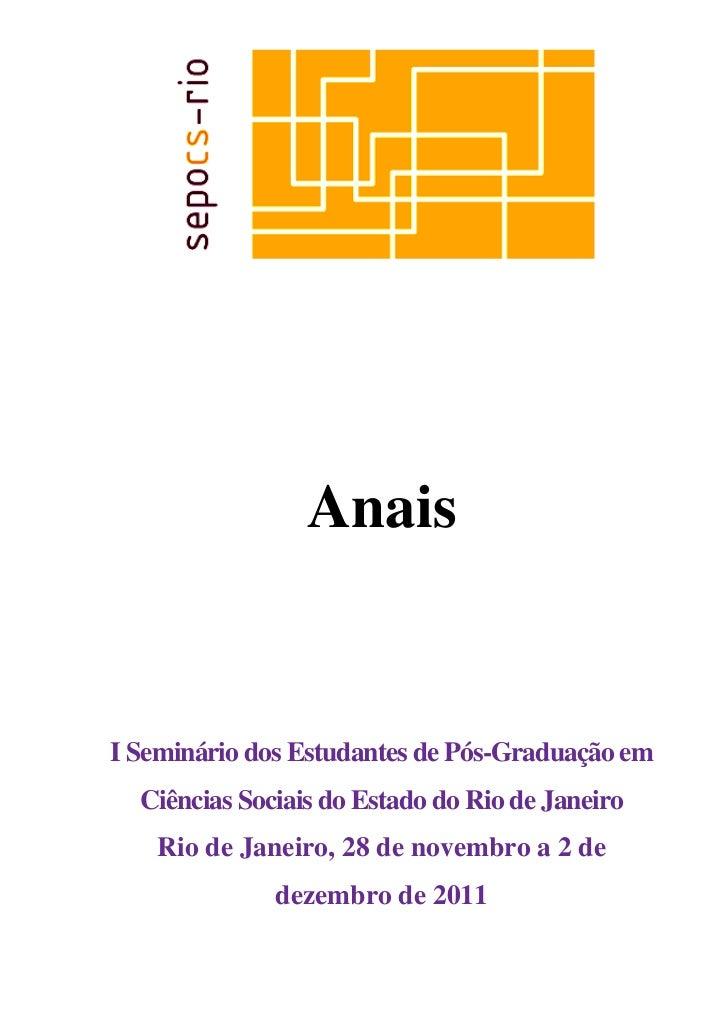 AnaisI Seminário dos Estudantes de Pós-Graduação em  Ciências Sociais do Estado do Rio de Janeiro   Rio de Janeiro, 28 de ...