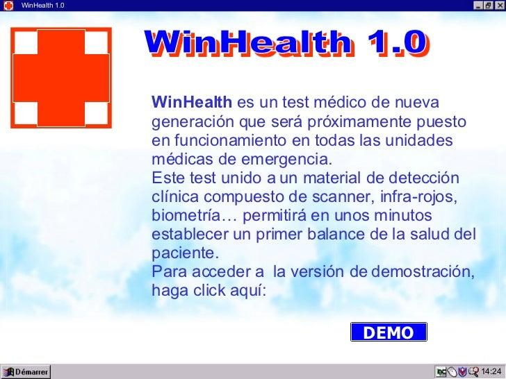 07:48 WinHealth 1.0 WinHealth  es un test médico de nueva generación que será próximamente puesto  en funcionamiento en to...
