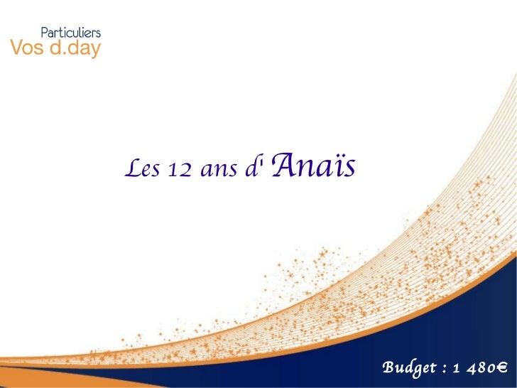 Les 12 ans d'  Anaïs Budget : 1 480€