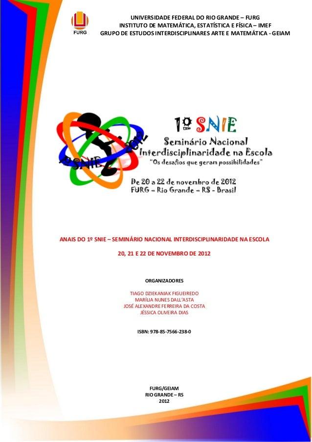 Anais do 1º SNIE: Seminário Nacional Interdisciplinaridade na Escola. Rio Grande, RS, Brasil: FURG, 20,21 e 22 de novembro...
