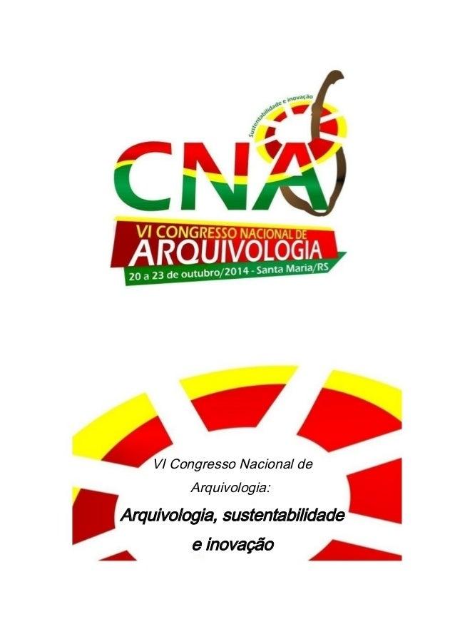 1 VI Congresso Nacional de Arquivologia: Arquivologia, sustentabilidade e inovação VI Congresso Nacional de Arquivologia: ...