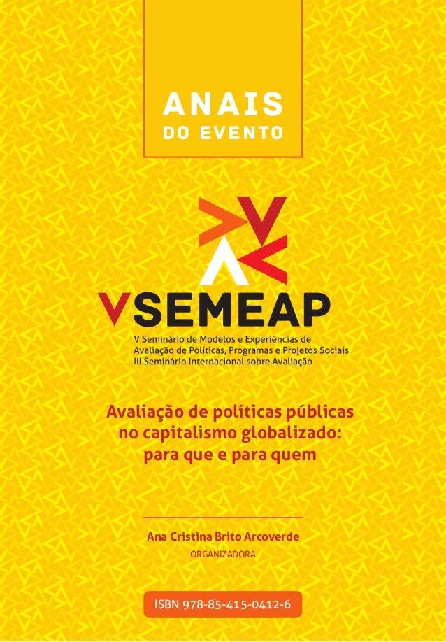 ANAIS DO EVENTO Avaliação de políticas públicas no capitalismo globalizado: para que e para quem Ana Cristina Brito Arcove...