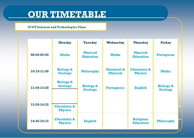 OUR TIMETABLE10ºCT Sciences and Technologies Class                   Monday          Tuesday     Wednesday     Thursday   ...