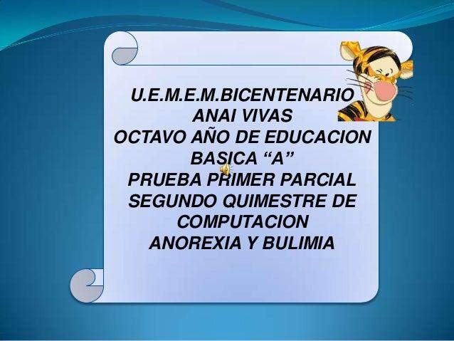 "U.E.M.E.M.BICENTENARIOANAI VIVASOCTAVO AÑO DE EDUCACIONBASICA ""A""PRUEBA PRIMER PARCIALSEGUNDO QUIMESTRE DECOMPUTACIONANORE..."