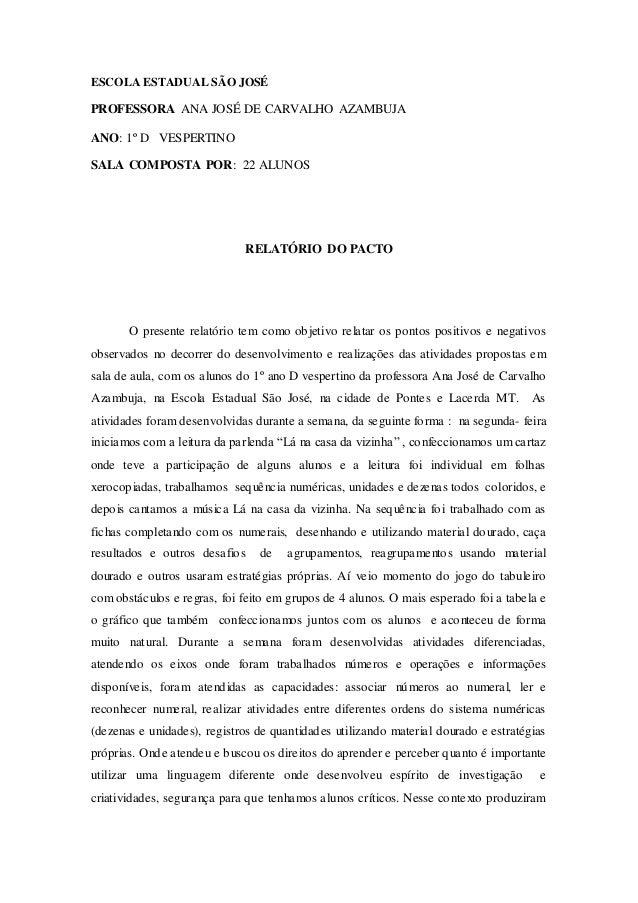 ESCOLA ESTADUAL SÃO JOSÉ  PROFESSORA ANA JOSÉ DE CARVALHO AZAMBUJA  ANO: 1º D VESPERTINO  SALA COMPOSTA POR: 22 ALUNOS  RE...
