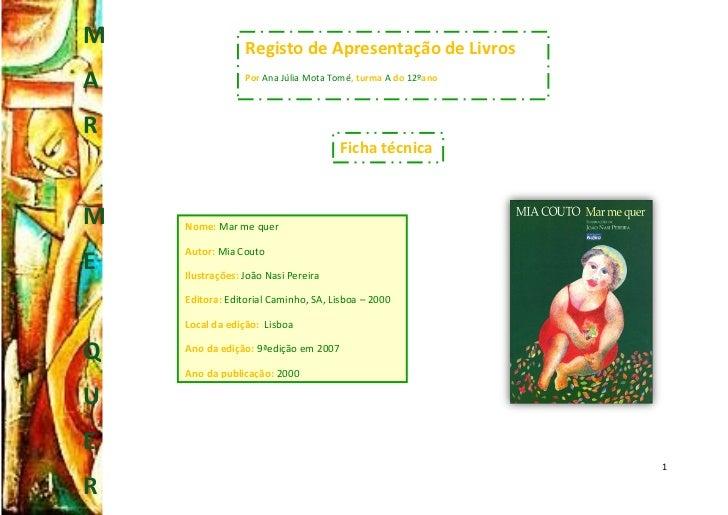 M                Registo de Apresentação de LivrosA                Por Ana Júlia Mota Tomé, turma A do 12ºanoR            ...