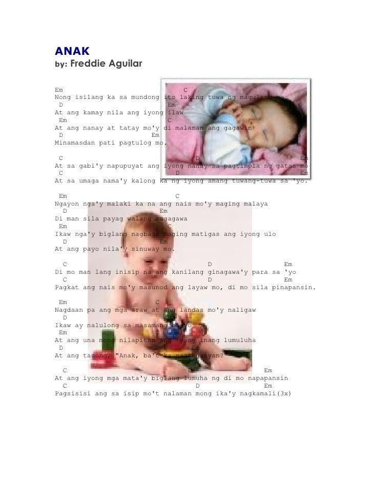 ANAK by:   Freddie Aguilar  Em                               C Nong isilang ka sa mundong ito laking tuwa ng magulang mo  ...