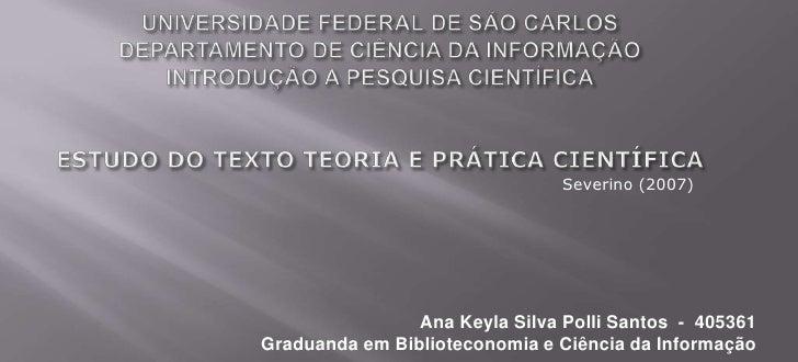 UNIVERSIDADE FEDERAL DE SÃO CARLOSDEPARTAMENTO DE CIÊNCIA DA INFORMAÇÃOINTRODUÇÃO A PESQUISA CIENTÍFICAESTUDO DO TEXTO TEO...