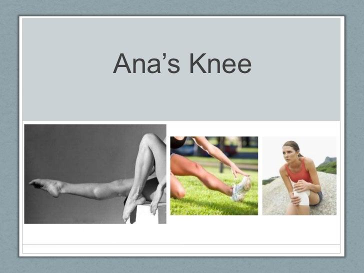 Ana's Knee<br />