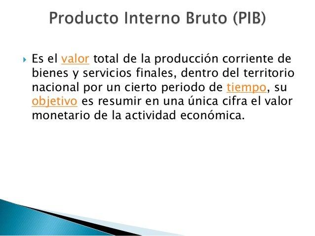    El PIB es la suma de todas las compras finales    de la economía   Es la suma del valor agregado en cada etapa    de ...