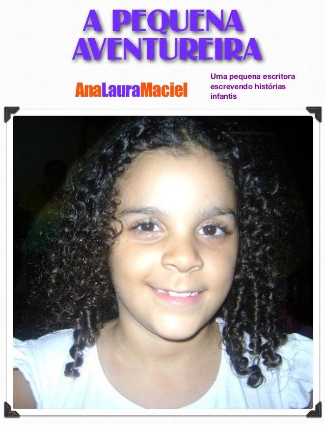 A PEQUENA AVENTUREIRA Uma pequena escritora escrevendo histórias infantisAnaLauraMaciel