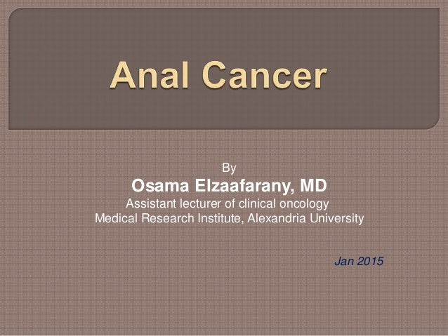 By Osama Elzaafarany, MD Assistant lecturer of clinical oncology Medical Research Institute, Alexandria University Jan 2015