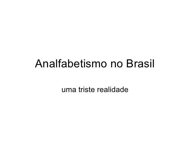 Analfabetismo no Brasil uma triste realidade