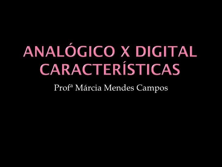 Profª Márcia Mendes Campos
