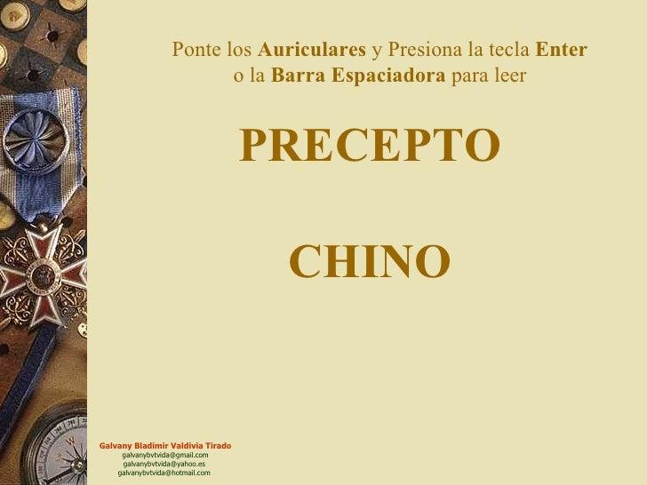 PRECEPTO CHINO Ponte los  Auriculares  y Presiona la tecla  Enter  o la  Barra   Espaciadora  para leer