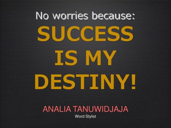Analia Tanuwidjaja Success Is My Destiny
