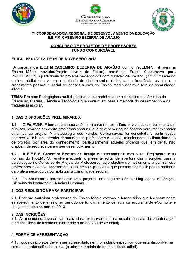 7ª COORDENADORIA REGIONAL DE DESENVOLVIMENTO DA EDUCAÇÃO                    E.E.F.M. CASEMIRO BEZERRA DE ARAÚJO           ...
