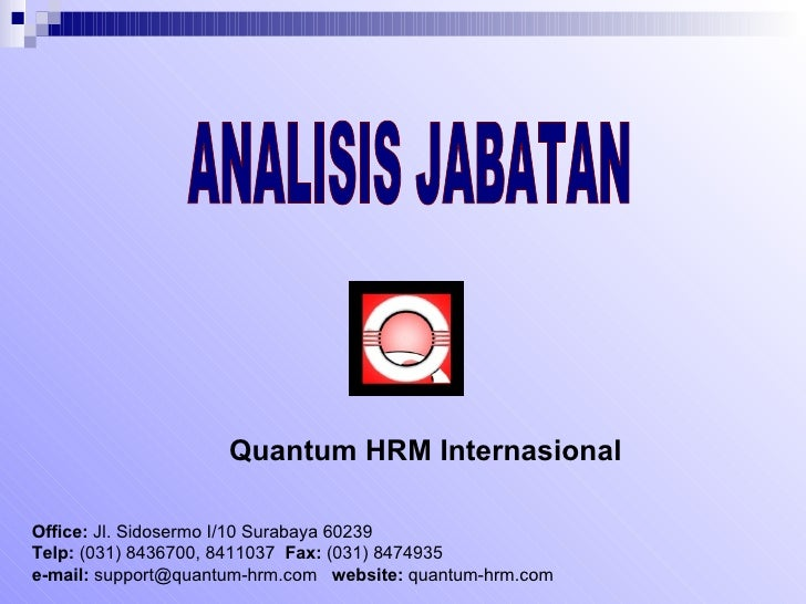 ANALISIS JABATAN Office:  Jl. Sidosermo I/10 Surabaya 60239  Telp:  (031) 8436700,  8411037   Fax:  (031) 8474935 e-mail: ...