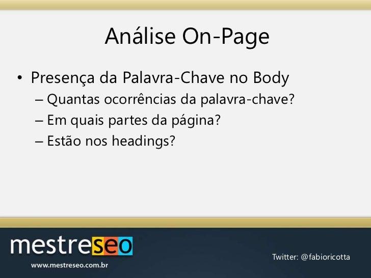 AnáliseOn-Page<br />Presença da Palavra-Chave no Body<br />Quantas ocorrências da palavra-chave?<br />Em quais partes da p...