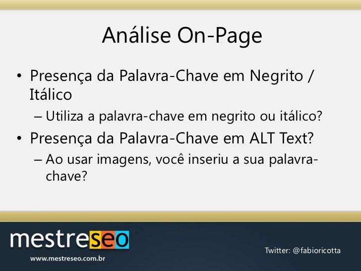 AnáliseOn-Page<br />Presença da Palavra-Chave em Negrito / Itálico<br />Utiliza a palavra-chave em negrito ou itálico?<br ...