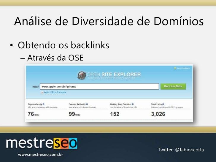 Análise de Diversidade de Domínios<br />Obtendo os backlinks<br />Através da OSE<br />