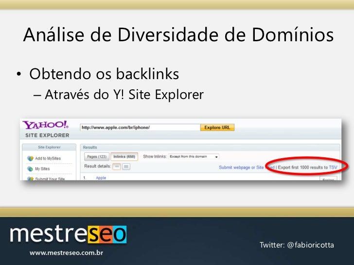 Análise de Diversidade de Domínios<br />Obtendo os backlinks<br />Através do Y! Site Explorer<br />