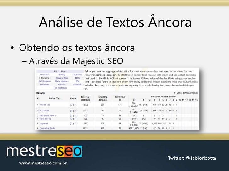 Análise de Textos Âncora<br />Obtendo os textos âncora<br />Através da Majestic SEO<br />