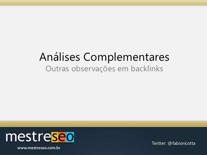 Análises ComplementaresOutras observações em backlinks<br />