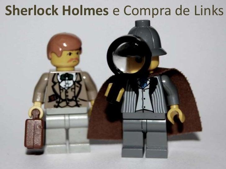 Sherlock Holmes e Compra de Links<br />