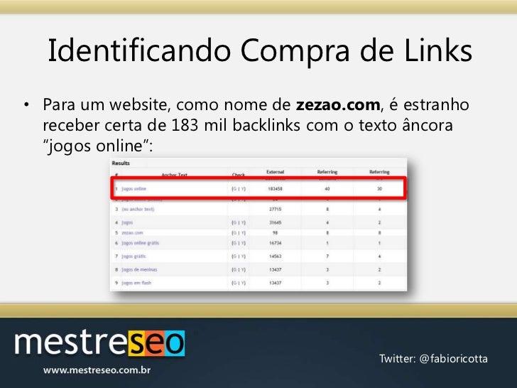 Identificando Compra de Links<br />Para um website, como nome de zezao.com, é estranho receber certa de 183 mil backlinks ...