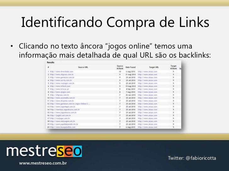 """Identificando Compra de Links<br />Clicando no texto âncora """"jogos online"""" temos uma informação mais detalhada de qual URL..."""