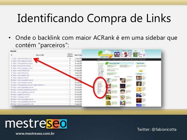 """Identificando Compra de Links<br />Onde o backlink com maior ACRank é em uma sidebar que contém """"parceiros"""":<br />"""