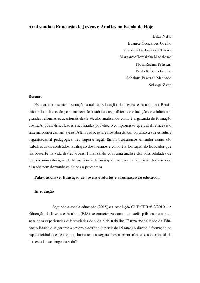 Analisando a Educação de Jovens e Adultos na Escola de Hoje Dilza Netto Evanice Gonçalves Coelho Giovana Barbosa de Olivei...