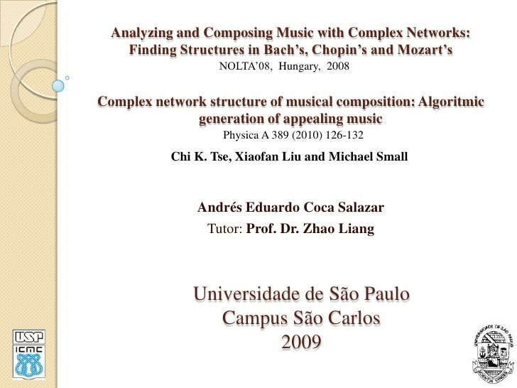Analyzing and Composing Music with Complex Networks:Finding Structures in Bach's, Chopin's and Mozart'sComplex network str...