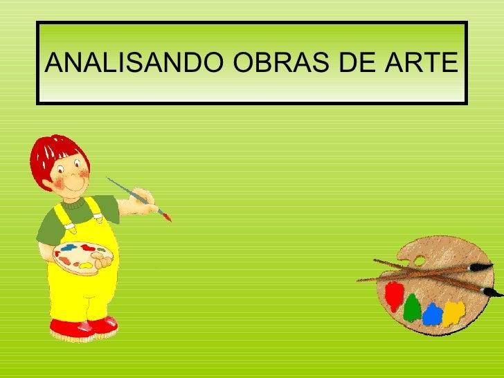 ANALISANDO OBRAS DE ARTE