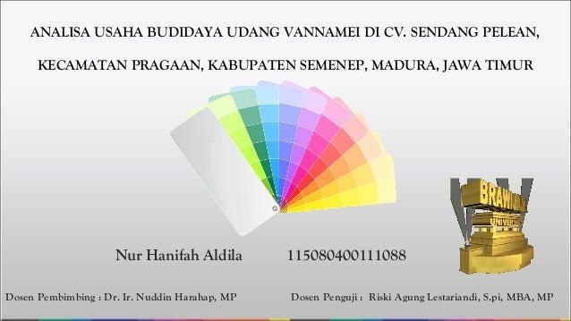 Analisa Usaha Budidaya Udang Vannamei Di Cv Sendang Pelean