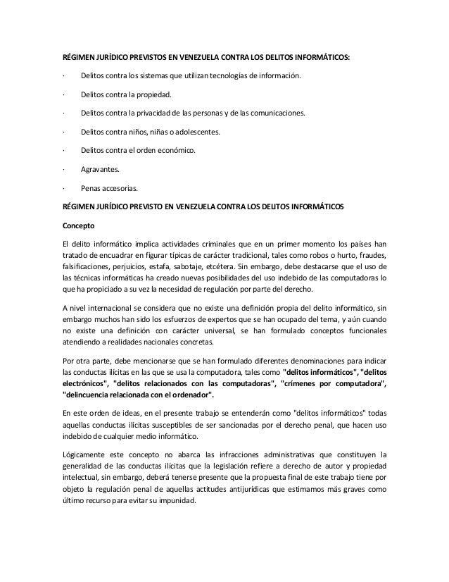 RÉGIMEN JURÍDICO PREVISTOS EN VENEZUELA CONTRA LOS DELITOS INFORMÁTICOS: ·  Delitos contra los sistemas que utilizan tecno...