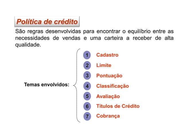 3 – Pontuação ( SCORE ) Sistema de concessão que envolve de alguma forma uma pontuação, de acordo com os itens do cadastro...
