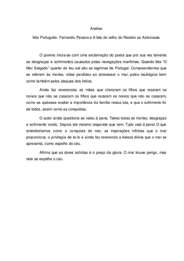 Analise Mar Português- Fernando Pessoa e A fala do velho do Restelo ao Astronauta O poema inicia-se com uma exclamação do ...
