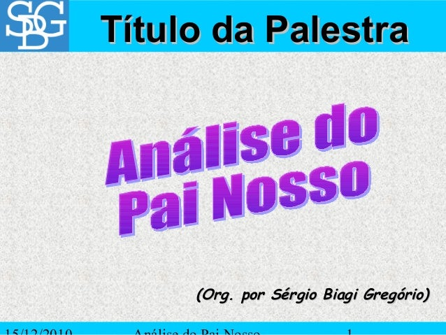 Título da Palestra  (Org. por Sérgio Biagi Gregório)