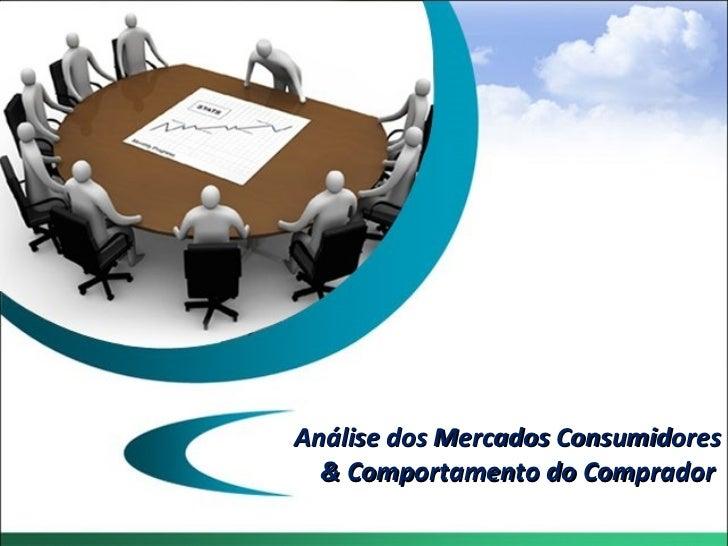 Análise dos Mercados Consumidores & Comportamento do Comprador