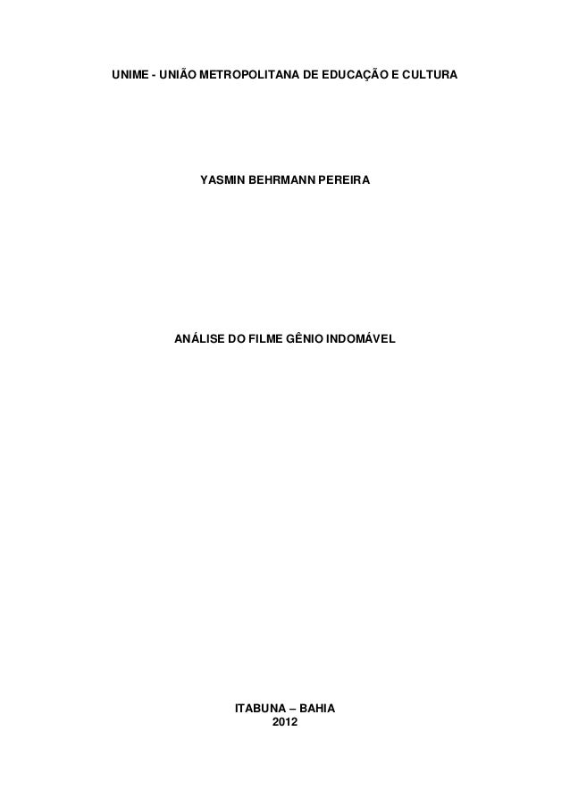 UNIME - UNIÃO METROPOLITANA DE EDUCAÇÃO E CULTURA  YASMIN BEHRMANN PEREIRA  ANÁLISE DO FILME GÊNIO INDOMÁVEL  ITABUNA – BA...