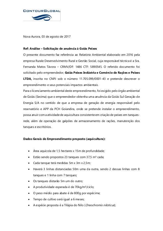 Nova Aurora, 03 de agosto de 2017 Ref: Análise – Solicitação de anuência à Goiás Peixes O presente documento faz referênci...